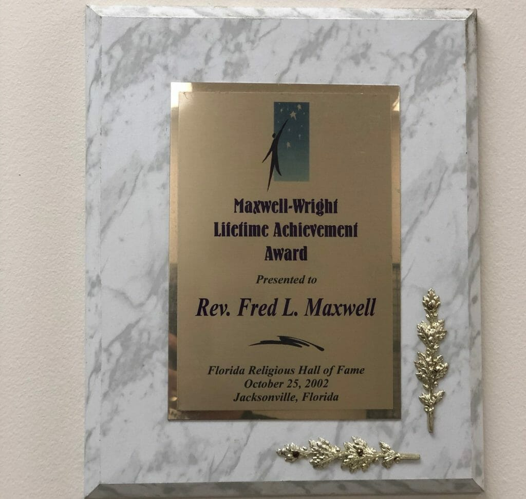 The 2002 Maxwell-Wright Lifetime Achievement Award awarded to Rev. Fred L. Maxwell by the Florida Religious Hall of Fame, Jacksonville, Florida