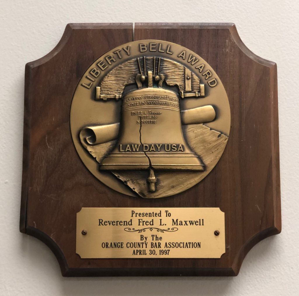 1997 Liberty Bell Award from the Orange County Bar Association presented to Rev. Fred L. Maxwell
